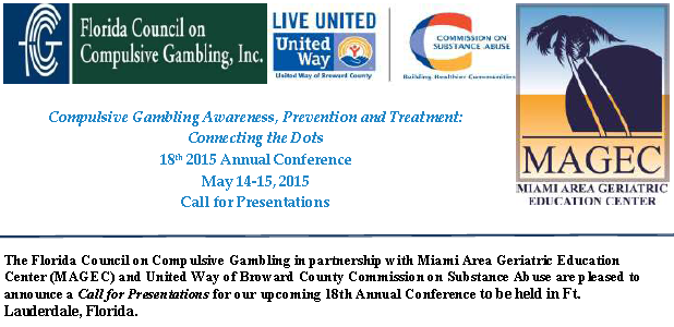 Compulsive Gambling Awareness, Prevention and Treatment: Connecting the Dots 18th 2015 Annual Conference May 14-15, 2015
